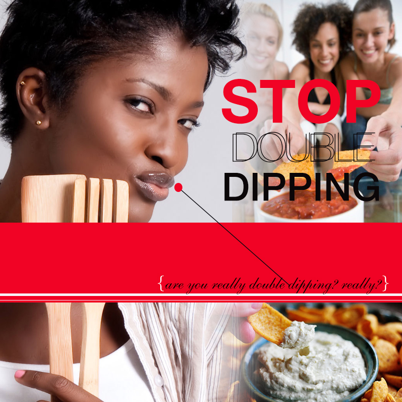 Let's repent from our double dipping ways germs are real lol don